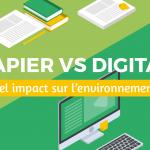 Match Papier versus Digital : quel impact sur l'environnement ?